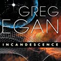Incandescence (       UNABRIDGED) by Greg Egan Narrated by Paul Boehmer