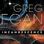 Incandescence | Greg Egan