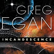 Incandescence | [Greg Egan]