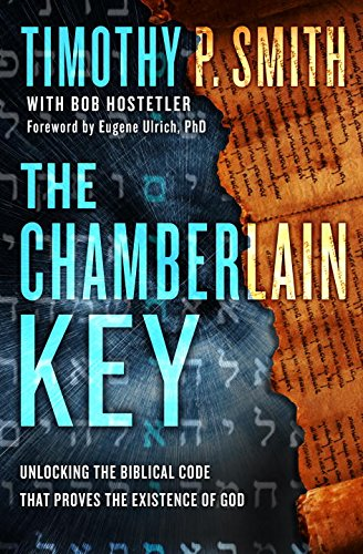 The Chamberlain Key: Unlocking the Biblical Code That Proves the Existence of God