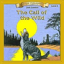 The Call of the Wild: Bring the Classics to Life | Livre audio Auteur(s) : Jack London Narrateur(s) :  Iman