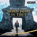 Sieben Jahre in Tibet: Mein Leben am Hofe des Dalai Lama Hörbuch von Heinrich Harrer Gesprochen von: Markus Pfeiffer