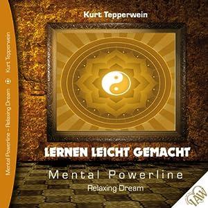 Lernen leicht gemacht (Mental Powerline - Relaxing Dream) Hörbuch