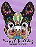 French Bulldog Coloring Book: Animal Stress-relief Coloring Book For Adults and Grown-ups