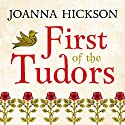 First of the Tudors Audiobook by Joanna Hickson Narrated by Tom Clegg, Non Haf