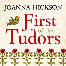 First of the Tudors | Livre audio Auteur(s) : Joanna Hickson Narrateur(s) : Tom Clegg, Non Haf
