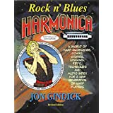 Rock n' Blues Harmonica: A World of Harp Knowledge, Songs, Stories, Lessons, Riffs, Techniques and Audio Index for a New Generation of Harp Players