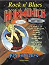 Rock n' Blues Harmonica: A World of Harp Knowledge, Songs, Stories, Lessons, Riffs, Techniques and Audio Index for a New Generation of Harp Players (Includes ... book and 74 minute stereo CD Jamming Buddy)