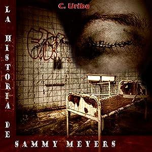 La Historia de Sammy Meyers [The History of Sammy Meyers] Audiobook