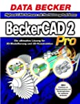 BeckerCAD 2 Pro, CD-ROM Die ultimativ...