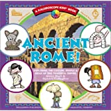 Ancient Rome!: Exploring the Culture, People, & Ideas of This Powerful Empire (Kaleidoscope Kids(r))