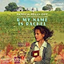 R My Name Is Rachel Audiobook by Patricia Reilly Giff Narrated by Cynthia Holloway