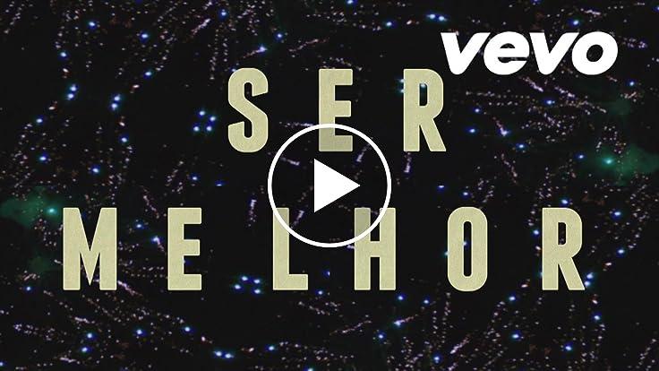 Roupa Nova - Ser Melhor (Lyric Vídeo)