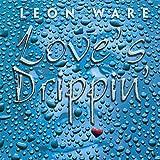 Love's Drippin' [Explicit]