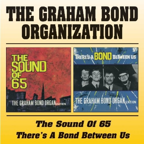 The Sound of 65 There's a Bond Between Us by Graham Bond