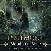 Blood and Bone: Malazan Empire, Book 5 | Ian C Esslemont