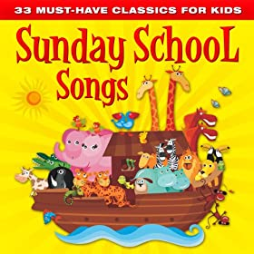 33 Must-Have Classics for Kids: Sunday School Songs