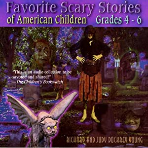 Favorite Scary Stories of American Children: For Grades 4-6 | [Richard Young (editor), Judy Dockrey Young (editor)]