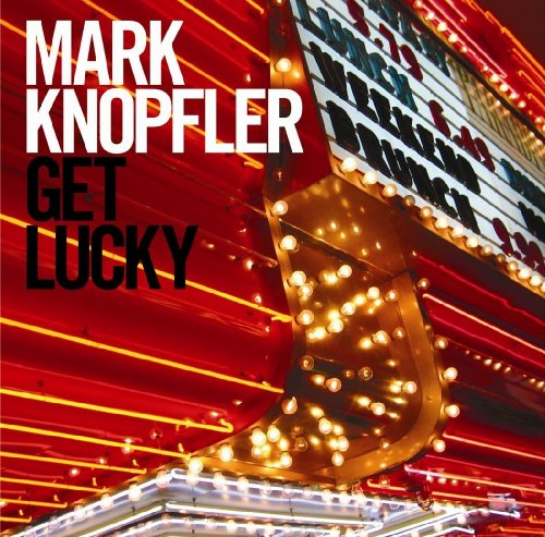 Mark Knopfler - Get Lucky - Zortam Music