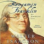 Benjamin Franklin: An American Life   Walter Isaacson