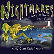 Nightmares on Congress Street, Part V  by Ray Bradbury, Hugh B. Cave, Michael Duffy, Alex Irvine, H. P. Lovecraft, Fitz-James O'Brien, Edgar Allan Poe Narrated by Full Cast