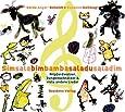 Simsalabim Bamba Saladu Saladim: Nilpferdwalzer, Zungenschnalzer und viele andere Lieder