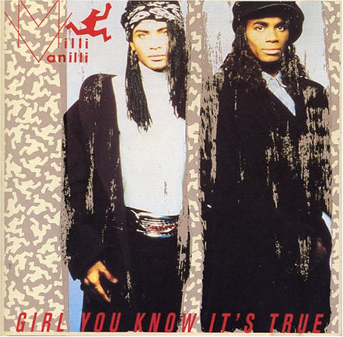 MILLI VANILLI - Girl you know it