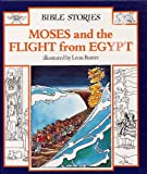 Moses and the Flight from Egypt (Bible Stories S)