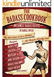 The Badass Cookbook: Awesomely Badass Recipes & The Meat Eaters Answer to The Thug Kitchen Cookbook