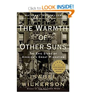 "The Warmth of Other Suns: The Epic Story of America""s Great Migration Isabel Wilkerson"