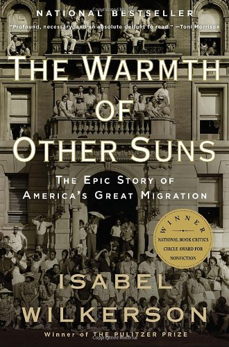 The Warmth of Other Suns: The Epic Story of America&#8217;s Great Migration