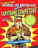 echange, troc Mike Lawrence, Gill Paul, Ivan Hissey - Le fantastique manuel du bricolage présenté par Capitaine Compétent et ses outils magiques