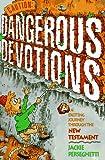 Caution: Dangerous Devotions