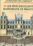 echange, troc Jacques Androuet du Cerceau, David Thomson - Les plus excellents bastiments de France