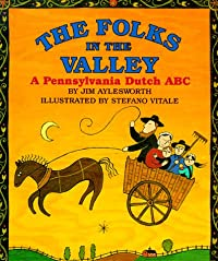 The Folks in the Valley: A Pennsylvania Dutch ABC download ebook