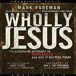Wholly Jesus | Mark Foreman