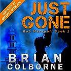 Just Gone: Rob Marshall, Volume 1 Hörbuch von Brian Colborne Gesprochen von: Roberto Scarlato