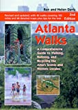 img - for Atlanta Walks: A Comprehensive Guide to Walking, Running, and Bicycling the Area's Historic and Scenic Locales book / textbook / text book