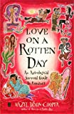 Hazel Dixon-Cooper Love on a Rotten Day: An Astrological Survival Guide to Romance