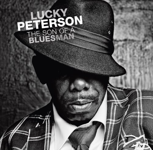 Son of a Blues Man : Lucky Peterson