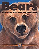 img - for Bears: Polar Bears Black Bears and Grizzly Bears (Kids Can Press Wildlife Series) book / textbook / text book
