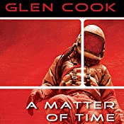 A Matter of Time | [Glen Cook]