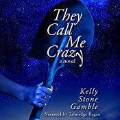 They Call Me Crazy: A Cass Adams Novel, Book 1 | [Kelly Stone Gamble]