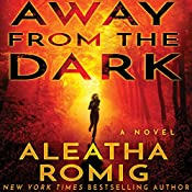 Away from the Dark | Aleatha Romig