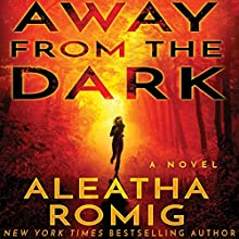 Away from the Dark Audiobook by Aleatha Romig Narrated by David Ledoux, Erin deWard, Kevin T. Collins
