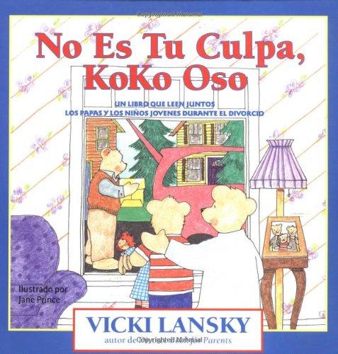 No Es Tu Culpa, Koko Oso: Un Libro Que Leen Juntos Los Padres y Los Ninos Jovenes Durante El Divorcio = It's Not Your Fault, Koko Bear