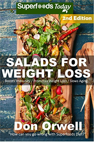 Salads for Weight Loss: Over 70 Wheat Free Cooking, Heart Healthy Cooking, Quick & Easy Cooking, Low Cholesterol Cooking,Diabetic & Sugar-Free Cooking, ... in a jar-detox green cleanse Book 62) by Don Orwell