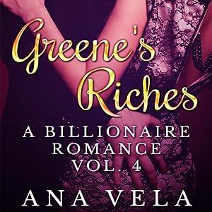 Greene's Riches: A Billionaire Romance, Vol. 4 Audiobook