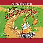 Little Excavator | Anna Dewdney