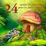 24 contes et chansons pour les petits enfants !   Charles Perrault, Frères Grimm,Hans Christian Andersen
